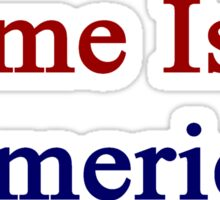 Home Is In America  Sticker