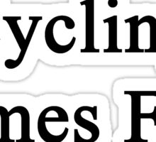 Cycling Comes First  Sticker