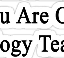 We Are Together In This You Are Our Geology Teacher And We Love You Sticker