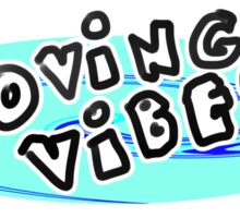 Loving Vibes Sticker
