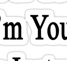 Like It Or Not I'm Your Yoga Instructor  Sticker