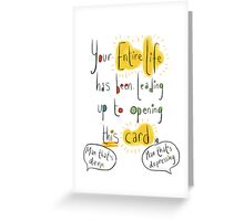 The card of destiny!  Greeting Card
