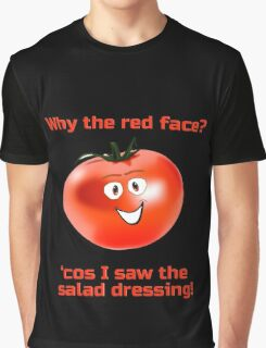 Embarrassed Tomato - Why The Red Face - Salad Dressing - Nude Vegetable Joke T-Shirt Sticker Graphic T-Shirt