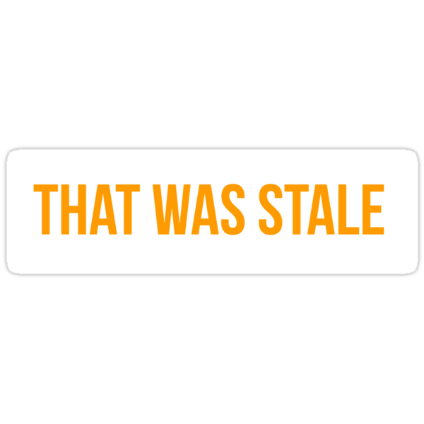 THAT WAS STALE by Brian J. Smith (Dangerous Days)