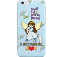 My Little Guardian Angel - Go Out And Give Them Heaven! iPhone Case/Skin