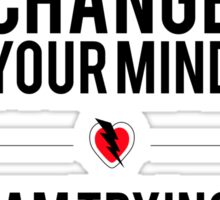 I'm not trying to change your mind - Vertical Sticker Sticker