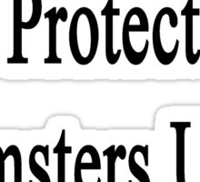 This Woman Will Protect Hamsters Until The End  Sticker