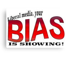 Liberal media, your BIAS IS SHOWING! Canvas Print