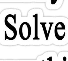 Chemistry Will Solve Everything  Sticker