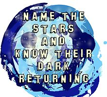 Name the Stars and Know their Dark Returning by Kathleen Fox