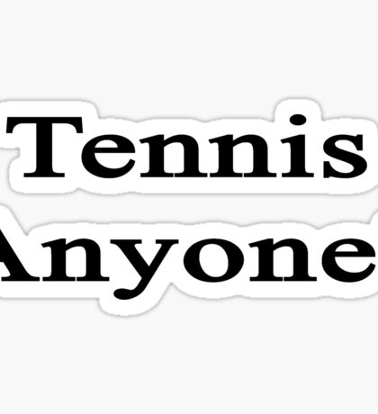 Tennis Anyone? Sticker