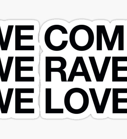 We Come, We Rave, We Love Sticker