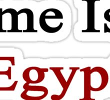 Home Is In Egypt  Sticker