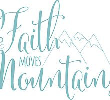 Faith Moves Mountains by pencreations