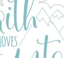 Faith Moves Mountains Sticker