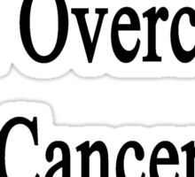 My Husband Will Overcome Cancer He Is A Writer  Sticker