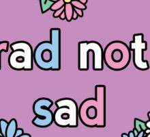 Rad Not Sad Daisy Sticker
