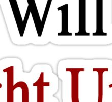 Canadians Will Fight Until The End  Sticker