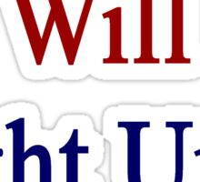 Americans Will Fight Until The End  Sticker