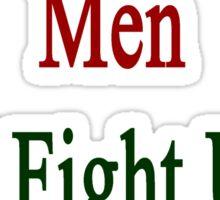 Portuguese Men Will Fight Until The End  Sticker