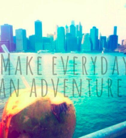 Make Everyday An Adventure Sticker