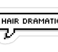 *flips hair dramatically* Sticker