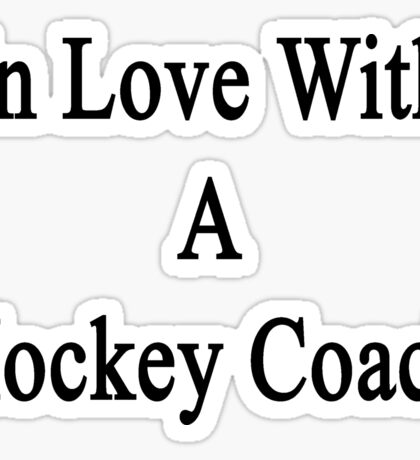 In Love With A Hockey Coach  Sticker