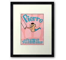 Pierre est tres HOT! cartoon drawing of daring Frenchman with handsome mustache Framed Print
