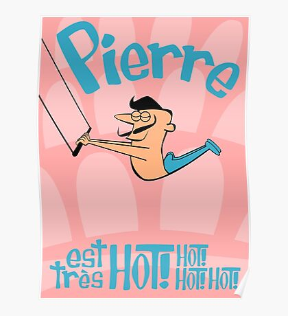 Pierre est tres HOT! cartoon drawing of daring Frenchman with handsome mustache Poster