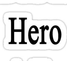 My Dad Is My Hero He Is A Trucker  Sticker