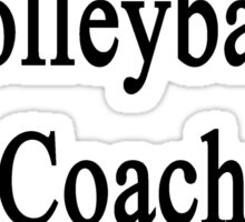 That Beautiful Volleyball Coach Is My Mom Sticker