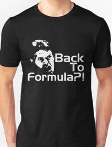 Back to Formula?! Unisex T-Shirt