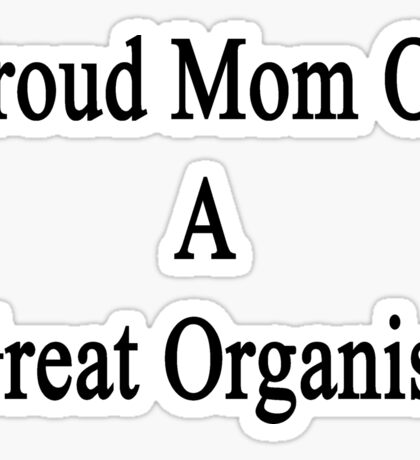 Proud Mom Of A Great Organist  Sticker