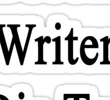I'll Become A Writer Or Die Trying  Sticker