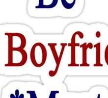 Requirements To Be My Boyfriend: *Must Love Costa Rica  Sticker