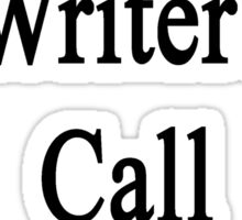 Want A Great Writer? Call My Daughter  Sticker