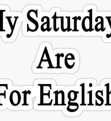 My Saturdays Are For English  Sticker