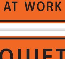 Quiet - Programmers At Work Sticker