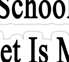 No Time For School Ballet Is More Important  Sticker