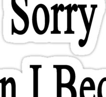 You Will Be Sorry When I Become A Bassist  Sticker