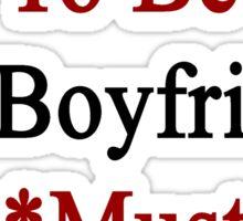 Requirements To Be My Boyfriend: *Must Love Egypt  Sticker