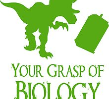 'Your grasp of biology' quote 2 by goldenbirdkj