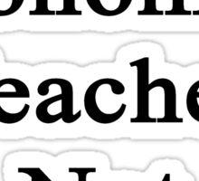 I'm Your Economics Teacher Not Your Dad  Sticker