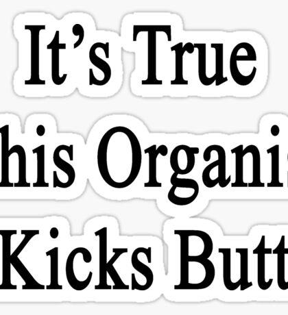It's True This Organist Kicks Butt  Sticker