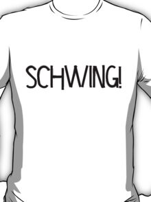 Schwing! by Chillee Wilson T-Shirt
