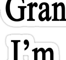 Thanks To My Grandpa I'm A Writer  Sticker