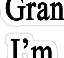 Thanks To My Grandpa I'm A Trucker  Sticker