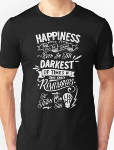 Happiness can be found in darkest T-Shirt