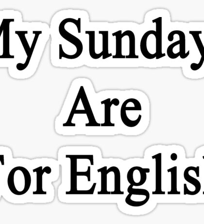 My Sundays Are For English  Sticker