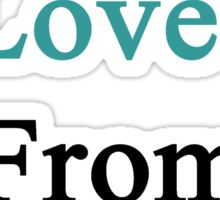The Man I Love Is From Argentina  Sticker